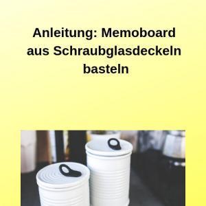 Anleitung Memoboard aus Schraubglasdeckeln basteln