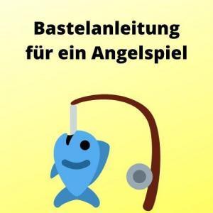 Bastelanleitung für ein Angelspiel