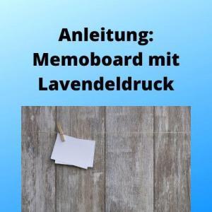 Anleitung Memoboard mit Lavendeldruck