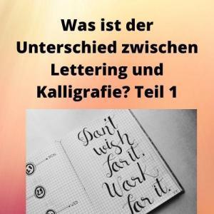 Was ist der Unterschied zwischen Lettering und Kalligrafie Teil 1