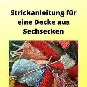 Strickanleitung für eine Decke aus Sechsecken