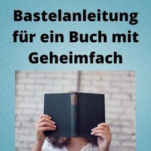 Bastelanleitung für ein Buch mit Geheimfach